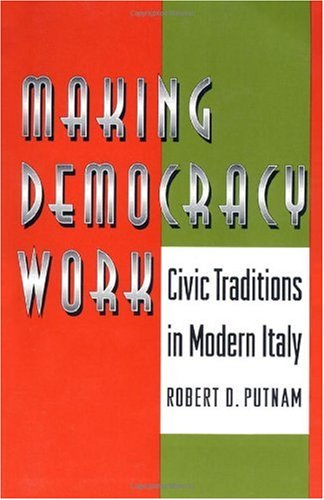 Making Democracy Work Civic Traditions in Modern Italy  1994 edition cover