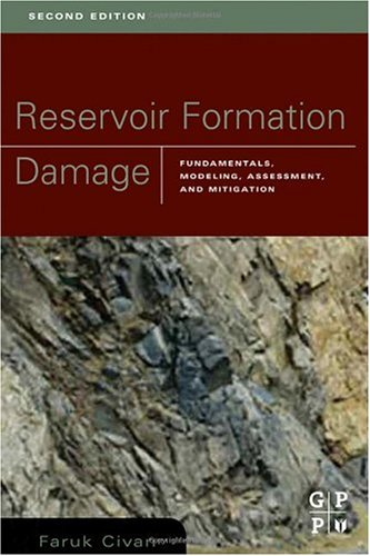 Reservoir Formation Damage Fundamentals, Modeling, Assessment, and Mitigation 2nd 2007 9780750677387 Front Cover