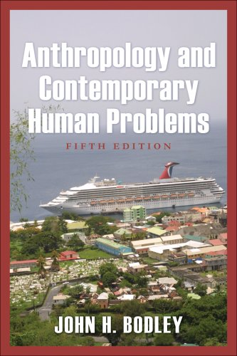 Anthropology and Contemporary Human Problems  5th 2008 (Revised) edition cover