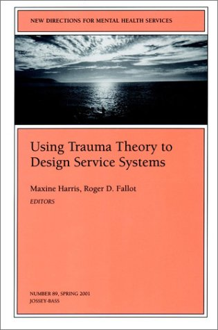 Using Trauma Theory to Design Service Systems   2001 edition cover