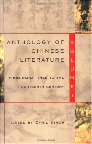 Anthology of Chinese Literature From Early Times to the Fourteenth Century  1965 9780802150387 Front Cover