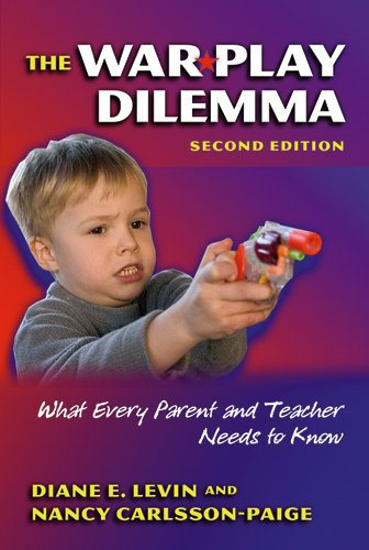 War Play Dilemma What Every Parent and Teacher Needs to Know 2nd 2005 edition cover
