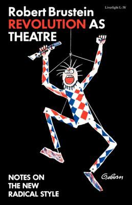 Revolution As Theatre Essays on Radical Style N/A 9780871402387 Front Cover