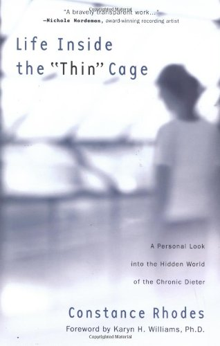Life Inside the Thin Cage A Personal Look into the Hidden World of the Chronic Dieter  2003 9780877880387 Front Cover
