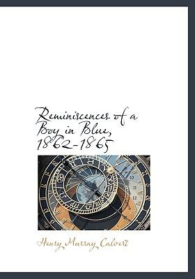 Reminiscences of a Boy in Blue, 1862-1865 N/A 9781113879387 Front Cover