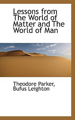 Lessons from the World of Matter and the World of Man  N/A 9781116740387 Front Cover