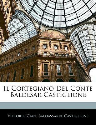Cortegiano Del Conte Baldesar Castiglione  N/A 9781144316387 Front Cover