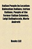 Italian People by Location Dalmatian Italians, Istrian Italians, People of the Former Italian Colonies, Luigi Dallapiccola, Mario Andretti N/A edition cover