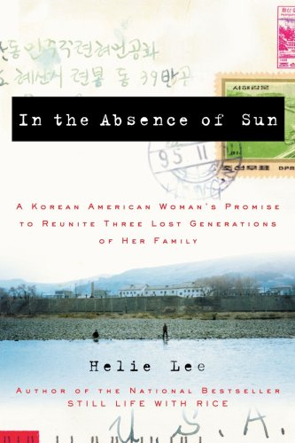 In the Absence of Sun A Korean American Woman's Promise to Reunite Three Lost Generations of Her Family N/A 9781400081387 Front Cover
