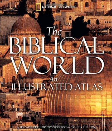 Biblical World An Illustrated Atlas  2007 edition cover