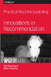 Practical Machine Learning Innovations in Recommendation  2014 9781491915387 Front Cover