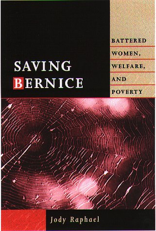 Saving Bernice Battered Women, Welfare, and Poverty  2000 edition cover