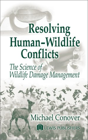 Resolving Human-Wildlife Conflicts The Science of Wildlife Damage Management  2002 edition cover
