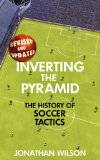 Inverting the Pyramid The History of Soccer Tactics N/A edition cover