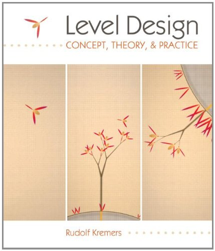 Level Design Concept, Theory, and Practice  2009 edition cover