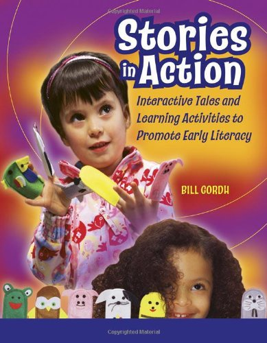 Stories in Action Interactive Tales and Learning Activities to Promote Early Literacy  2006 edition cover