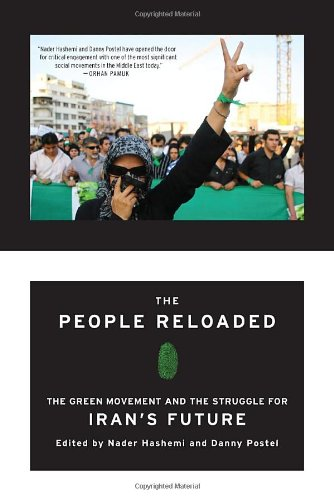 People Reloaded The Green Movement and the Struggle for Iran's Future  2011 9781935554387 Front Cover
