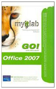 Myitlab for GO! Office 2007   2008 9780135132388 Front Cover