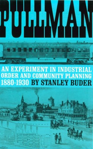 Pullman An Experiment in Industrial Order and Community Planning, 1880-1930  1970 edition cover