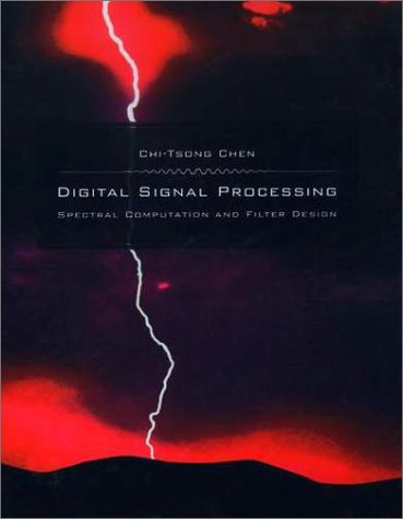 Digital Signal Processing Spectral Computation and Filter Design  2001 9780195136388 Front Cover