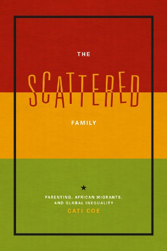 Scattered Family Parenting, African Migrants, and Global Inequality  2013 edition cover