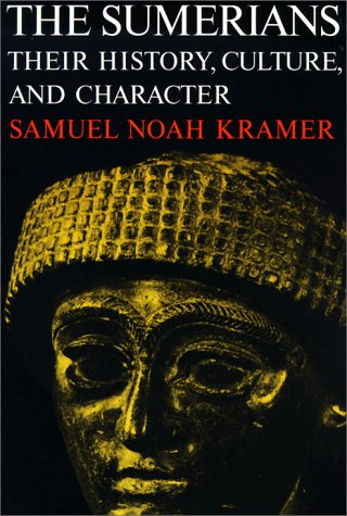 Sumerians Their History, Culture, and Character  1970 (Reprint) edition cover