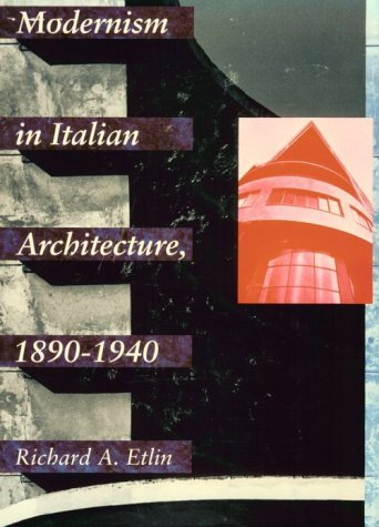 Modernism in Italian Architecture, 1890-1940   1991 9780262050388 Front Cover