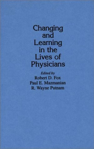 Changing and Learning in the Lives of Physicians   1989 9780275933388 Front Cover