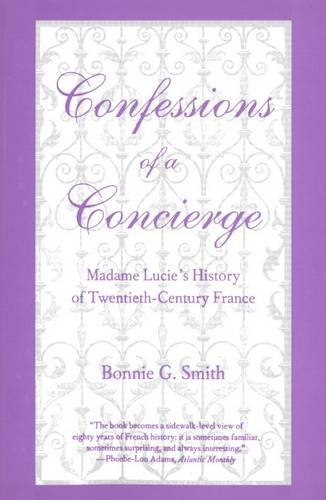 Confessions of a Concierge Madame Lucie`s History of Twentieth-Century France N/A 9780300040388 Front Cover