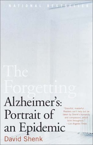 Forgetting Alzheimer's: Portrait of an Epidemic N/A edition cover