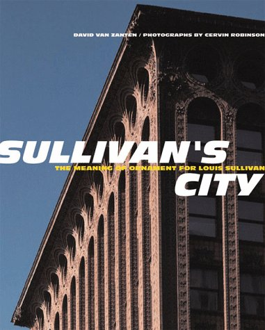 Sullivan's City The Meaning of Ornament for Louis Sullivan  2000 9780393730388 Front Cover