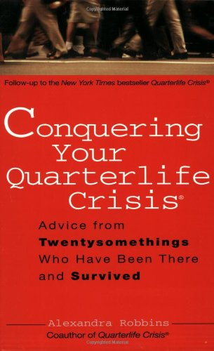 Conquering Your Quarterlife Crisis Advice from Twentysomethings Who Have Been There and Survived  2004 edition cover