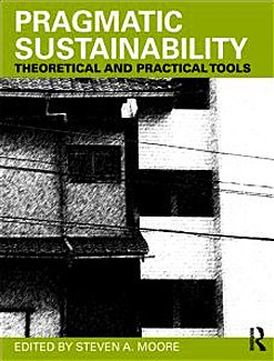 Pragmatic Sustainability Theoretical and Practical Tools  2010 9780415779388 Front Cover