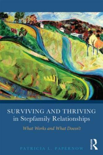 Surviving and Thriving in Stepfamily Relationships What Works and What Doesn't  2013 edition cover
