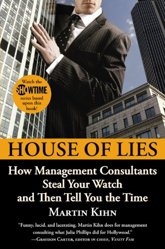 House of Lies How Management Consultants Steal Your Watch and Then Tell You the Time  2012 edition cover