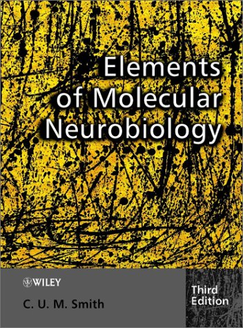 Elements of Molecular Neurobiology  3rd 2003 (Revised) 9780471560388 Front Cover