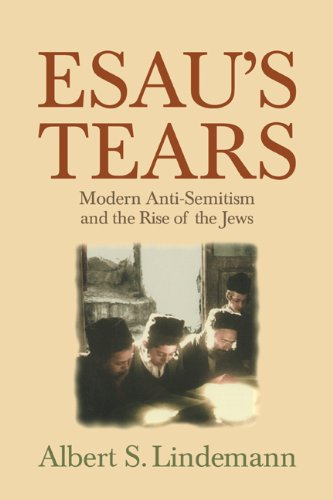 Esau's Tears Modern Anti-Semitism and the Rise of the Jews  2000 edition cover