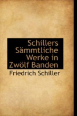 Schillers Ssmmtliche Werke in Zw�Lf Banden   2008 edition cover
