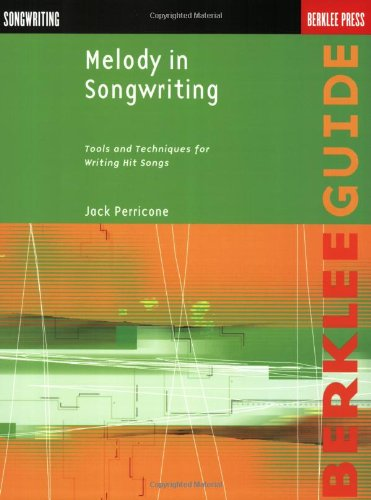 Melody in Songwriting Tools and Techniques for Writing Hit Songs  2000 edition cover