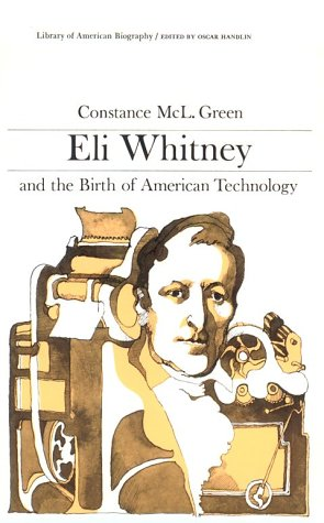 Eli Whitney and the Birth of American Technology   1965 edition cover