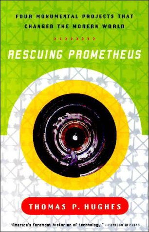 Rescuing Prometheus Four Monumental Projects That Changed Our World N/A edition cover