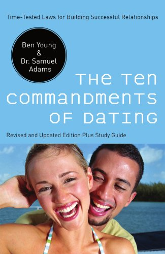 Ten Commandments of Dating Time-Tested Laws for Building Successful Relationships  2008 9780785289388 Front Cover