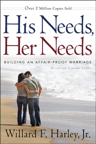 His Needs, Her Needs Building an Affair-Proof Marriage  2011 (Revised) 9780800719388 Front Cover