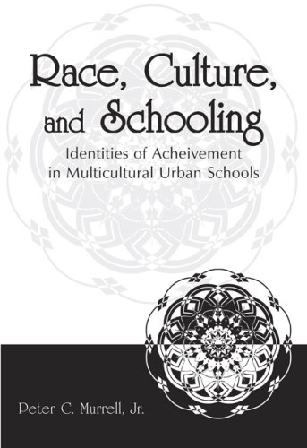 Race, Culture, and Schooling Identities of Achievement in Multicultural Urban Schools  2007 edition cover