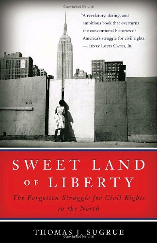 Sweet Land of Liberty The Forgotten Struggle for Civil Rights in the North  2009 edition cover