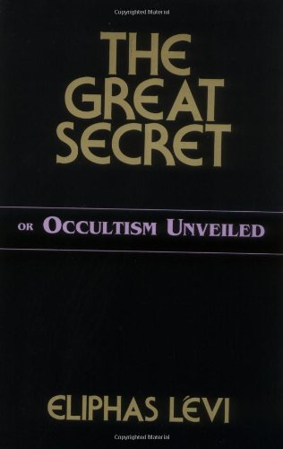 Great Secret or Occultism Unveiled   2000 9780877289388 Front Cover