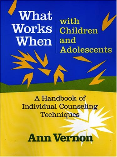 What Works When with Children and Adolescents (Book and CD) A Handbook of Individual Counseling Techniques  2002 edition cover