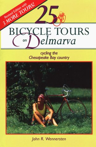 25 Bicycle Tours on Delmarva Cycling the Chesapeake Bay County 2nd 1995 9780881503388 Front Cover