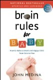 Brain Rules for Baby How to Raise a Smart and Happy Child from Zero to Five  2014 9780983263388 Front Cover