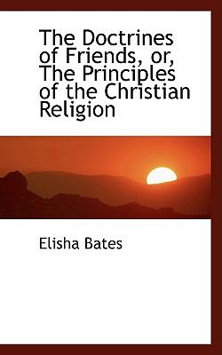 The Doctrines of Friends, Or, the Principles of the Christian Religion:   2009 edition cover